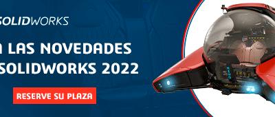 Avance ¡En Exclusiva!: Novedades de SOLIDWORKS 2022